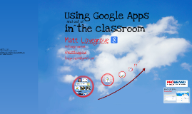 Copy of Using Google Apps in the classroom