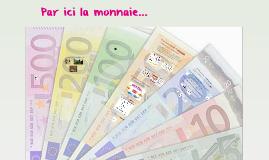 Par ici la monnaie