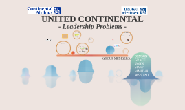 UNITED CONTINENTAL LEADERSHIP PROBLEMS