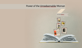 The Case of the Unredeemable Woman