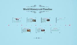 World History 6.08 Tiimeline