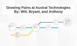 Growing Pains at Austral Technologies