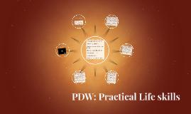 PDW: Practical Life skills