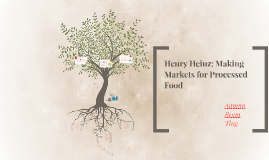 The Historical Context of Henry Heinz' Success