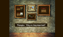 Triangles:  Why are they important?