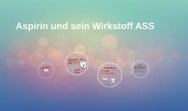 Aspirin und sein Wirkstoff ASS