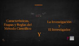 Copy of Características, Etapas y Reglas del Método Científico