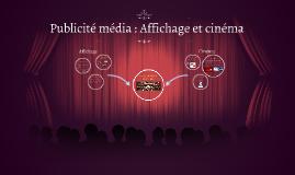 Publicité média : Affichage et cinéma