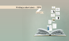 Writing a short story - TIPS