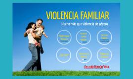 VIOLENCIA FAMILIAR, mucho más que violencia de género