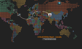 A World Within Reach - Literally