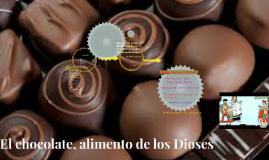 El chocolate, alimento de los Dioses