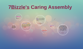 7Bizzle's Caring Assembly