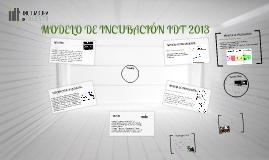 MODELO DE INCUBACIÓN IDT 2013
