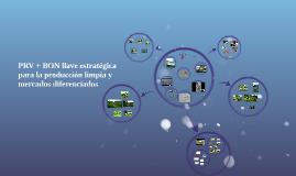 Copy of PRV + BON llave estratégica para la producción limpia y merc