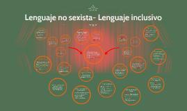 Copy of Lenguaje no sexista- Lenguaje inclusivo