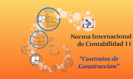 Copy of Norma Internacional de Contabilidad 11