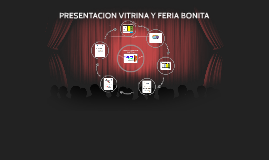 PRESENTACION VITRINA Y FERIA BONITA