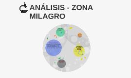 ANÁLISIS - ZONA MILAGRO