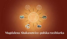 Magdalena Abakanowicz-polska rzeźbiarka