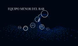 Copy of EQUIPO MENOR DEL BAR