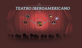 Copy of TEATRO IBEROAMERICANO
