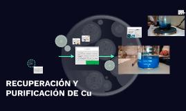 Copy of RECUPERACIÓN Y PURIFICACIÓN DE Cu