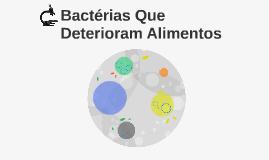 Bactérias Que Deterioram Alimentos