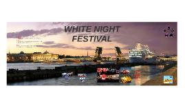 WHITE NIGHT FESTIVAL