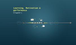 Learning, Motivation & performance