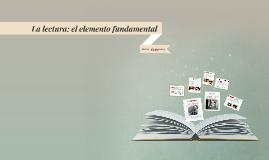 La lectura: el elemento fundamental