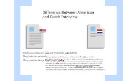 Difference Between American and Dutch Interview