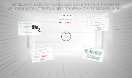 Developing a serious game based on movement to support children with Attention-Deficit/Hyperactivity Disorder (ADHD)