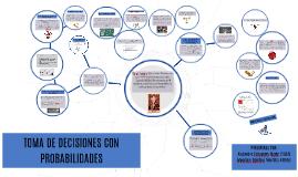 TOMA DE DECISIONES CON PROBABILIDADES