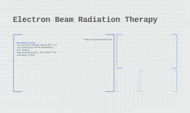 Electron Beam Radiation Therapy