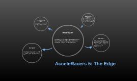 AcceleRacers 5: The Edge