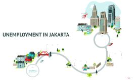 UNEMPLOYMENT IN JAKARTA