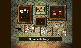 My favourite things.....