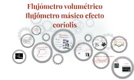 Copy of Flujómetro volumetrico flujometro masico efecto coriolis