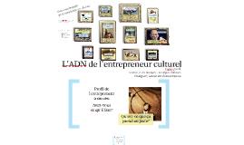 L'ADN de l'entrepreneur culturel