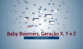 Baby Boomers, Geração X, Y e Z