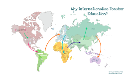 Why Internationalize Teacher Education?