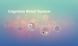 Cognitive Belief System