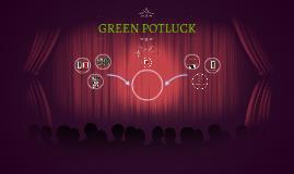 GREEN POTLUCK