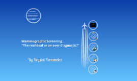 """Mammographic Screening """"Real Deal or Over Diagnostic?"""""""