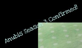 Anubis Season 3 Confirmed!