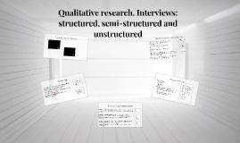 Qualitative research. Interviews: structured, semi-structure