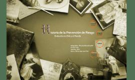 Copy of Historia de La prevención de riesgos evolución en Chile y el mundo