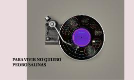 Copy of PARA VIVIR NO QUIERO - PEDRO SALINAS