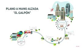"""Copy of PLANO A MANO ALZADA """"EL GALPÓN"""""""